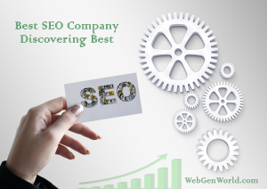 Best SEO Company - Discovering Best - WebGenWorld.com